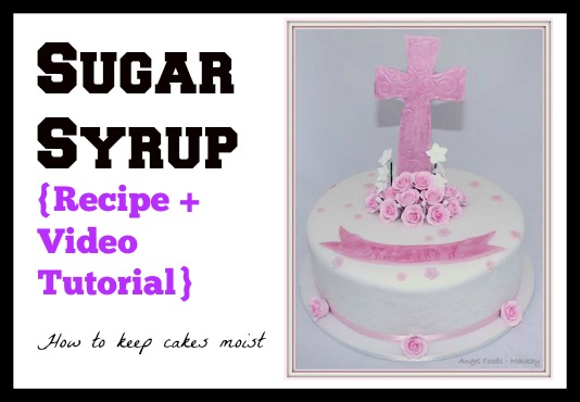 Sugar syrup cake decorating recipe