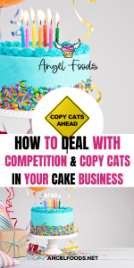 Dealing with competition and copy cats in cake business | how to deal with competition | cake business advice | cake business tips | cake business school | angel foods