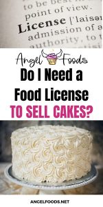 Do I need a food license to sell cakes | Do you need a food license to sell cakes | Selling Cakes | Food Service License needed for selling cakes | Cake Business Advice | Angel Foods | Cake Business School