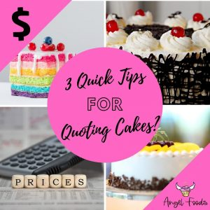 How to quote cakes | Quick Tips for Quoting Cakes | Cake Business Advice | Cake Business Tips | Cake Pricing | Angel Foods | Cake Business School