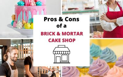 Pros and Cons of a Brick & Mortar Cake Shop