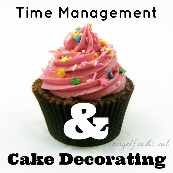 Time Management and Cake Decorating Angel Foods