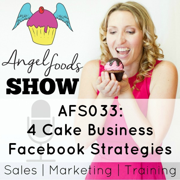 Share Cake Pictures On Facebook : AFS033: 4 Cake Business Facebook Strategies Angel Foods