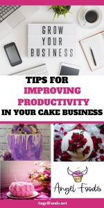 How to improve productivity in your cake business | Cake Business Advice | Cake Business Tips | Angel Foods | Cake Business School