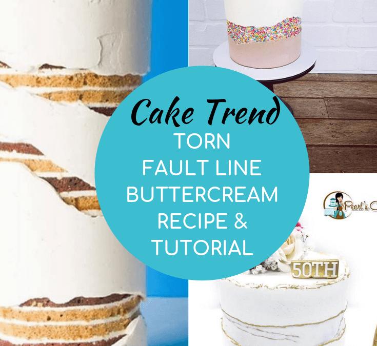 Cake Trend:  Fault Line & Torn Buttercream Cakes