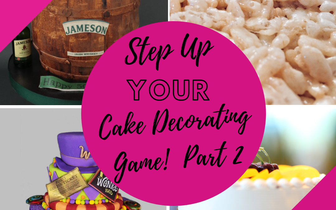 Step up your cake decorating game! Post #2