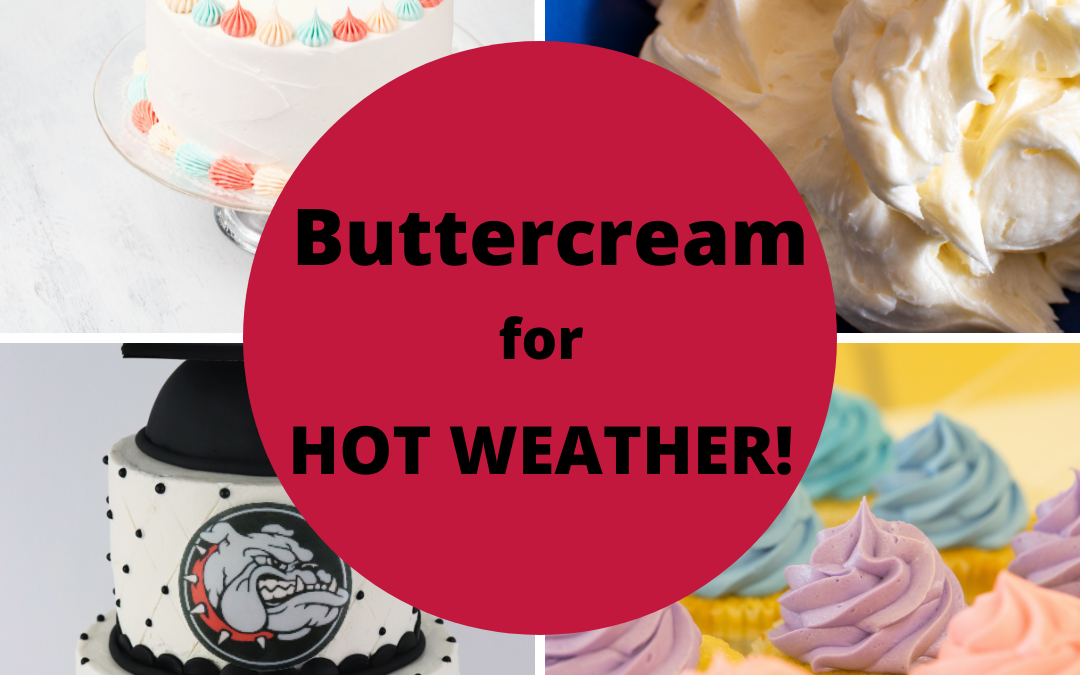 Good Buttercream Recipe for Hot Weather