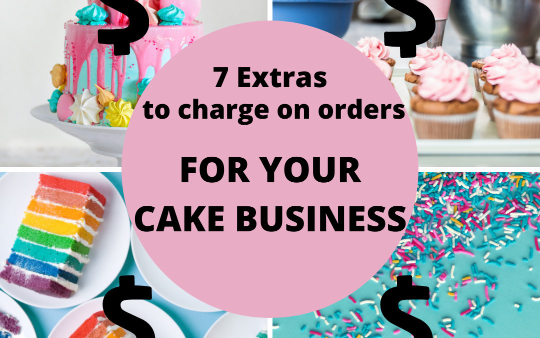 Extra Cake Business Charges & How to Explain (Justify) Them