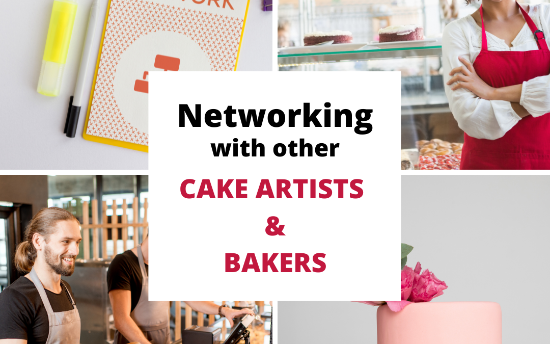 Benefits of Networking with Other Cakers (& How To Do It)