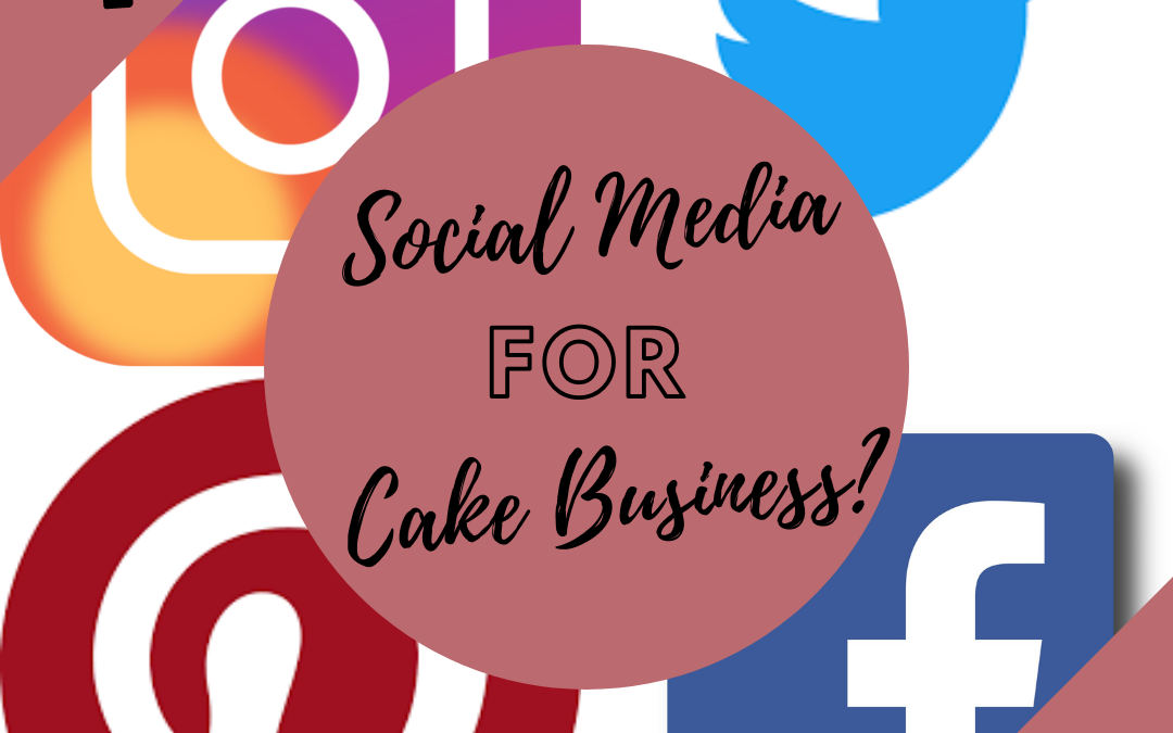 Top 3 Social Media Platforms for Cakers and Bakers